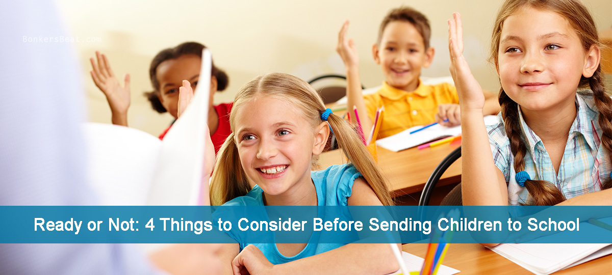 Ready Or Not: 4 Things To Consider Before Sending Children